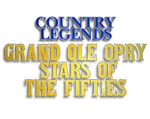 Country Legends: Grand Ole Opry Stars of the 50's